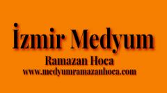 İzmir Medyum Ramazan Hoca