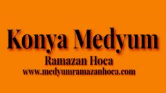 Konya Medyum Ramazan Hoca