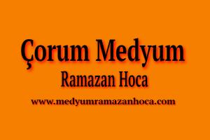 Çorum Medyum Ramazan Hoca