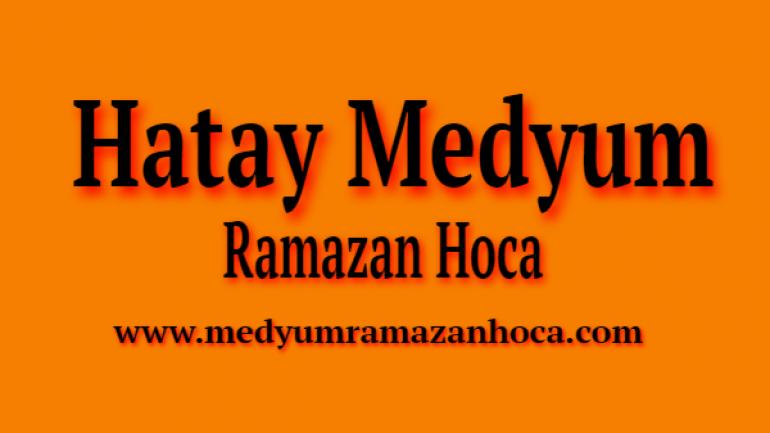 Hatay Medyum Ramazan Hoca
