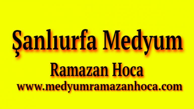 Şanlıurfa Medyum Ramazan Hoca