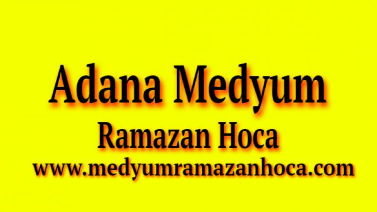 Adana Medyum Ramazan Hoca