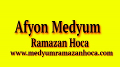Afyon Medyum Ramazan Hoca