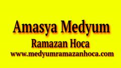 Amasya Medyum Ramazan Hoca