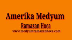 Amerika Medyum Ramazan Hoca