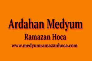 Ardahan Medyum Ramazan Hoca