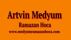 Artvin Medyum Ramazan Hoca