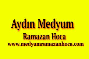 Aydın Medyum Ramazan Hoca