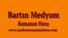 Bartın Medyum Ramazan Hoca