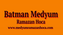 Batman Medyum Ramazan Hoca