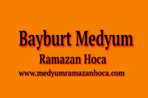 Bayburt Medyum Ramazan Hoca