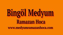 Bingöl Medyum Ramazan Hoca