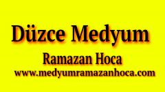 Düzce Medyum Ramazan Hoca