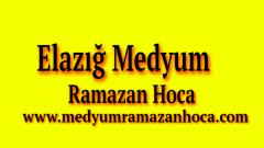 Elazığ Medyum Ramazan Hoca
