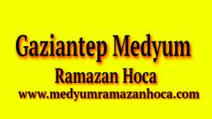 Gaziantep Medyum Ramazan Hoca