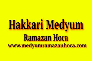 Hakkari Medyum Ramazan Hoca