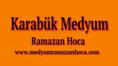 Karabük Medyum Ramazan Hoca