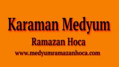 Karaman Medyum Ramazan Hoca