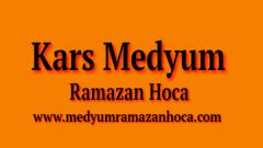 Kars Medyum Ramazan Hoca