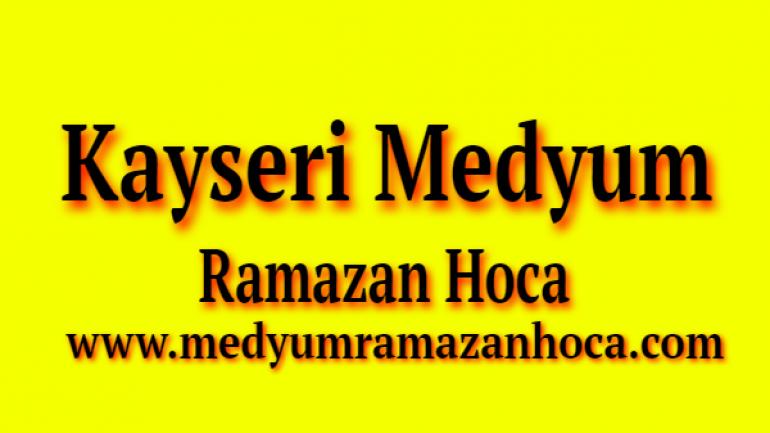 Kayseri Medyum Ramazan Hoca