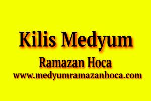 Kilis Medyum Ramazan Hoca