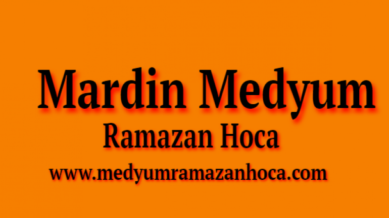 Mardin Medyum Ramazan Hoca