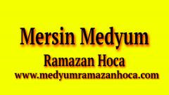 Mersin Medyum Ramazan Hoca