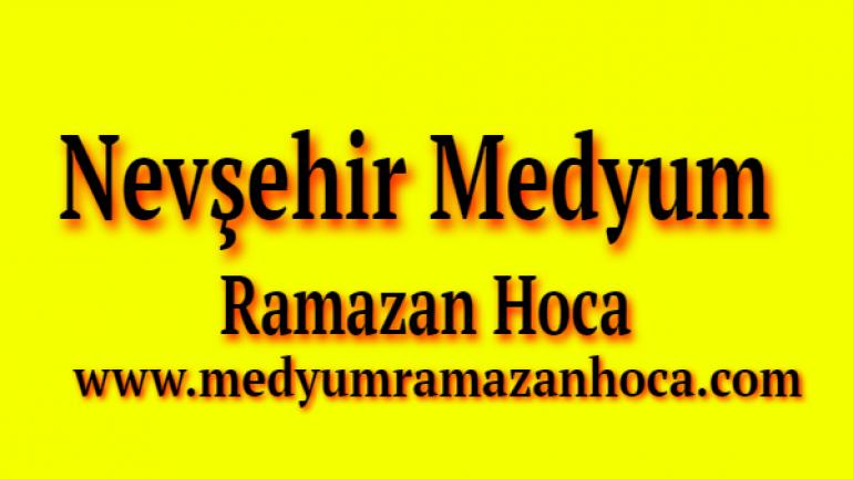 Nevşehir Medyum Ramazan Hoca