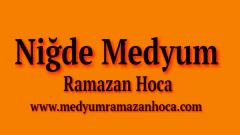 Niğde Medyum Ramazan Hoca