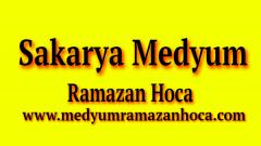 Sakarya Medyum Ramazan Hoca
