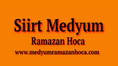 Siirt Medyum Ramazan Hoca