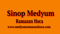 Sinop Medyum Ramazan Hoca