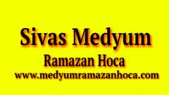 Sivas Medyum Ramazan Hoca