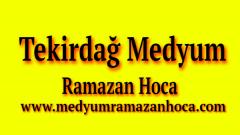 Tekirdağ Medyum Ramazan Hoca
