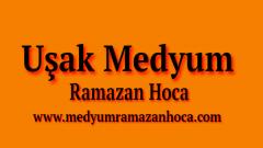 Uşak Medyum Ramazan Hoca