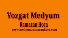 Yozgat Medyum Ramazan Hoca