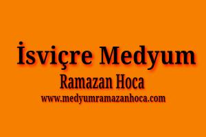 İsviçre Medyum Ramazan Hoca