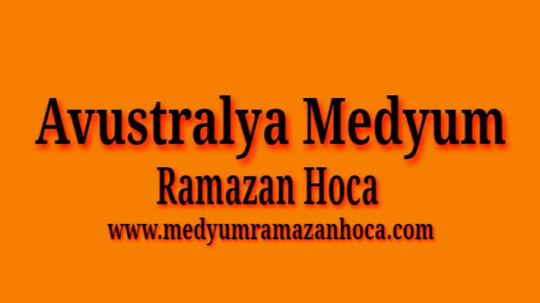 Avustralya Medyum Ramazan Hoca