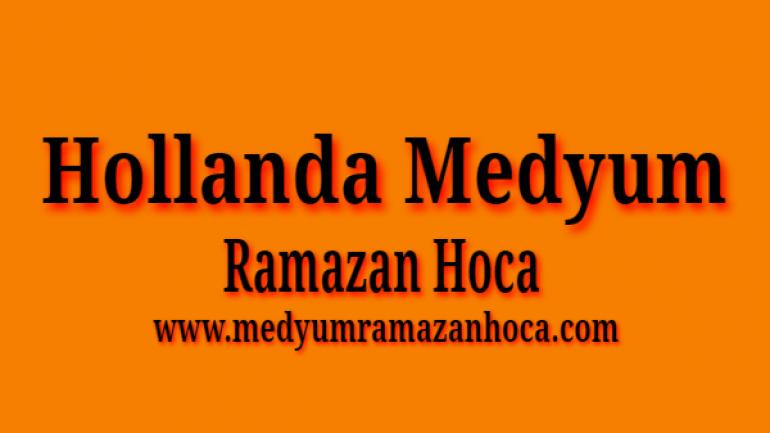 Hollanda Medyum Ramazan Hoca