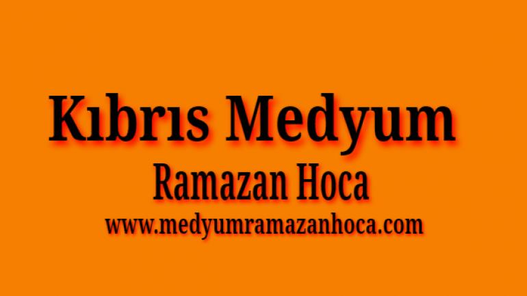 Kıbrıs Medyum Ramazan Hoca