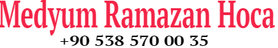 Medyum Ramazan Hoca & 0538 570 00 35