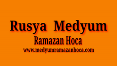 Rusya Medyum Ramazan Hoca