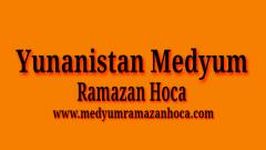 Yunanistan Medyum Ramazan Hoca