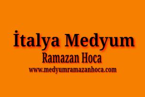 İtalya Medyum Ramazan Hoca